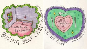 "Two Instagram posts from @makedaisychains from the artist's ""boring self-care"". On the left is a bed reading ""changed my bed sheets"" and on the right a heart shaped dinner plate with the words ""cooked and ate a nourishing meal"""