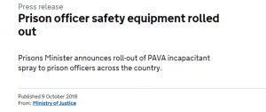 "A screen grab of the press release from the MOJ titled ""Prison officer safety equipment rolled out - prisons minister announces roll-out of PAVA incapacitant spray to prison officers across the country"" dated 9th October 2018"