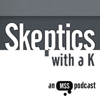 Skeptics with a K